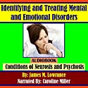 Identifying and Treating Mental and Emotional Disorders: Conditions of Neurosis and Psychosis Audiobook by James M. Lowrance Narrated by Caroline Miller