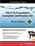 ITIL V3 Foundation Complete Certification Kit - Third Edition: Study Guide Book and Online Course