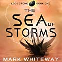 Lodestone, Book One: The Sea of Storms Audiobook by Mark Whiteway Narrated by Nathan William Heller
