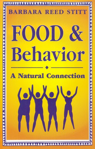 Food and Behavior: A Natural Connection, Barbara Reed Stitt