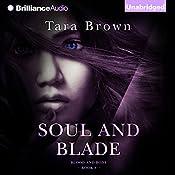 Soul and Blade: Blood and Bone, Book 3   Tara Brown