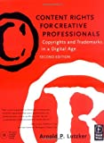 Content Rights for Creative Professionals, Second Edition: Copyrights & Trademarks in a Digital Age