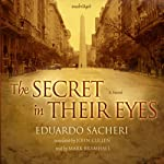 The Secret in Their Eyes: A Novel | Eduardo Sacheri