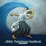 Aikido Techniques Handbook (The Aikido Journey 1)