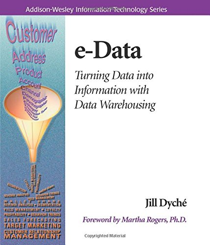 e-Data:Turning Data Into Information With Data Warehousing (Information Technology)