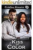 A Kiss of Color: A BWWM Interracial Romance (Book 1)