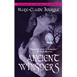 Ancient Whispers ~ Marie-Claude Bourque