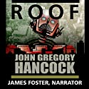 Roof Audiobook by John Gregory Hancock Narrated by James Foster