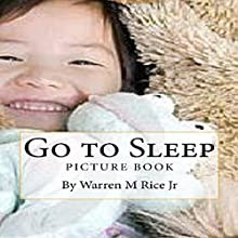 Go to Sleep Audiobook by Warren Rice Narrated by Kelly Drake