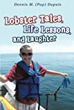 Lobster Tales, Life Lessons, and Laughter