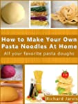 How to Make Your Own Pasta Noodles at...