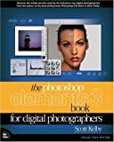img - for The Photoshop Elements 3 Book for Digital Photographers (Voices That Matter) by Scott Kelby (2004-10-11) book / textbook / text book