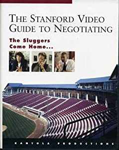 The Stanford Video Guide to Negotiating