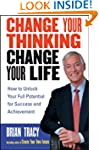 Change Your Thinking, Change Your Lif...