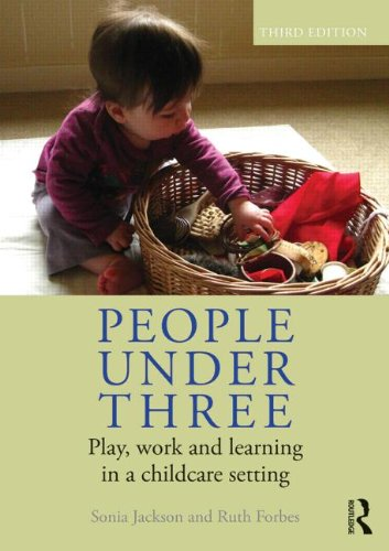 People Under Three: Play, work and learning in a childcare setting