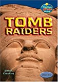 Oxford Reading Tree: Levels 13-14: TreeTops True Stories: Tomb Raiders