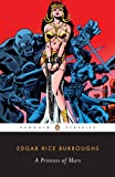 A Princess of Mars (Penguin Classics) (0143104888) by Rice Burroughs, Edgar
