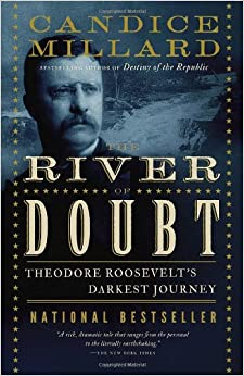 Amazon.com: The River of Doubt: Theodore Roosevelt's