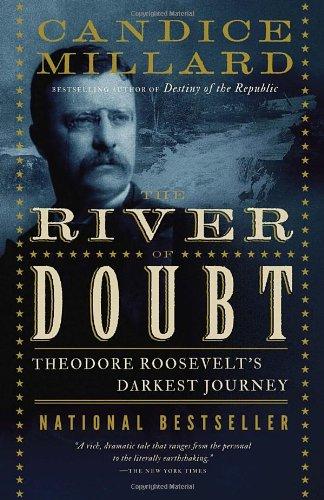 The River of Doubt: Theodore Roosevelt's Darkest Journey