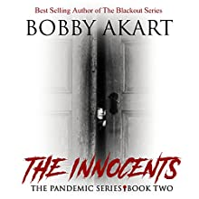 Pandemic: The Innocents: The Pandemic Series, Book 2 Audiobook by Bobby Akart Narrated by John David Farrell, Kris Adams