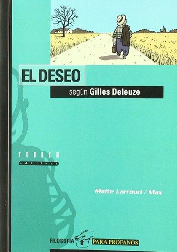 El deseo según Gilles Deleuze (Filosofía para profanos)