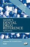 Mosbys Dental Drug Reference, 8e (Mosbys Dental Drug Consult)
