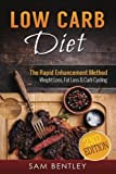 Low Carb Diet: The Rapid Enhancement Method- Weight Loss, Fat Loss & Carb Cycling
