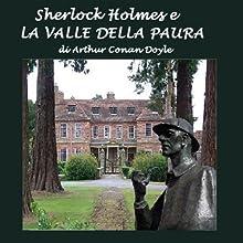 Sherlock Holmes e la valle della paura [Sherlock Holmes and the Valley of Fear] (       UNABRIDGED) by Arthur Conan Doyle Narrated by Silvia Cecchini