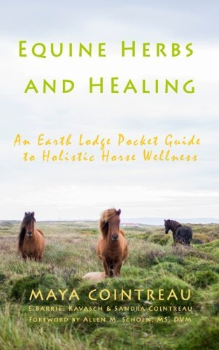 equine-herbs-healing-an-earth-lodge-pocket-guide-to-holistic-horse-wellness-by-maya-cointreau-2015-1