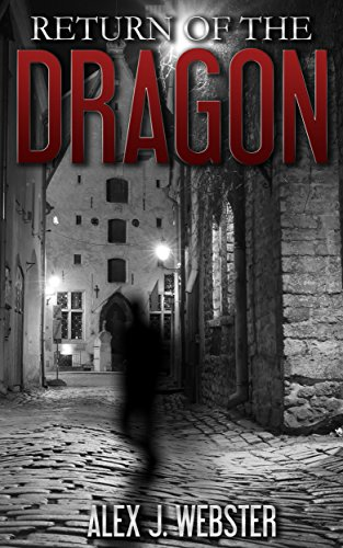 Return Of The Dragon by Alex J. Webster ebook deal