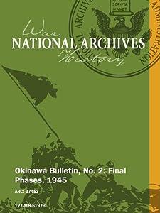 OKINAWA BULLETIN, NO. 2: FINAL PHASES, 1945