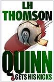 Quinn Gets His Kicks (Liam Quinn Mysteries Book 2) (English Edition)