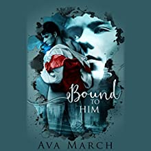 Bound to Him Audiobook by Ava March Narrated by David Thorpe