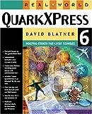 Real World QuarkXPress 6 (0321199596) by Blatner, David