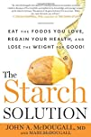 The Starch Solution Eat the Foods You Love Regain Your Health
