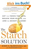 The Starch Solution: Eat the Foods You Love, Regain Your Health, and Lose the Weight for Good!