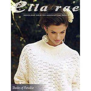 Ella Rae Knitting Pattern Books : Amazon.com: Ella Rae Shades of Paradise Knitting Pattern ...