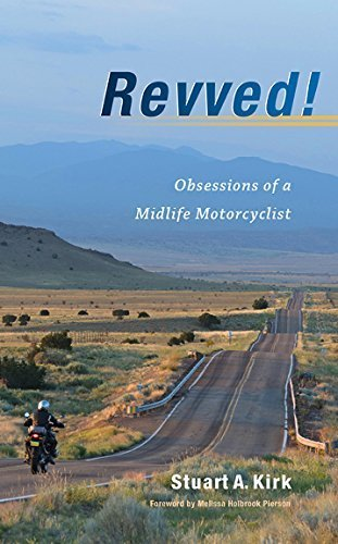 Revved! Obsessions of a Midlife Motorcyclist PDF