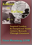 img - for KaBoom or KaChing or ...: Inspired Leaders & Exceptional Teams Achieve Rewards Through Greatness (Volume 2) book / textbook / text book