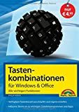 Tastenkombinationen für Windows & Office - Alle wichtigen Funktionen: Windows 7, Windows 8 und Windows 8.1, Office 2010 und 2013