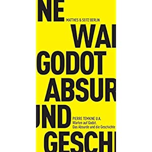Warten auf Godot: Das Absurde und die Geschichte