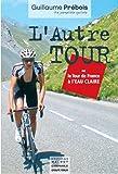 L'AUTRE TOUR: Ou le Tour de France � l'eau claire
