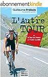 L'AUTRE TOUR: Ou le Tour de France �...