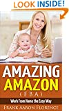 Amazing Amazon (FBA) - Work From Home the Easy Way