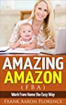Amazing Amazon (FBA) - Work From Home...