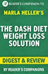 The Dash Diet Weight Loss Solution: B...