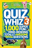 National Geographic Kids Quiz Whiz 3: 1,000 Super Fun Mind-bending Totally Awesome Trivia Questions