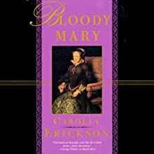 Bloody Mary Audiobook by Carolly Erickson Narrated by Corrie James