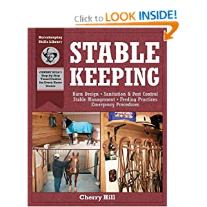 Stablekeeping: A Visual Guide to Safe and Healthy Horsekeeping (Horsekeeping Skills Library) Richard Klimesh and Cherry Hill