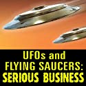 UFOs and Flying Saucers: Serious Business  by Frank Edwards Narrated by Frank Edwards